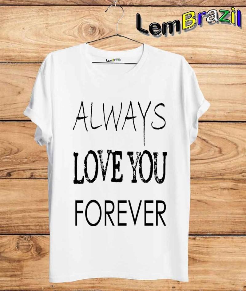 11990957e Camiseta Always Love You Forever LemBrazil. Camiseta 100% Algodão  personalizada com Impressão Digital garantindo