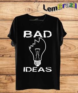 Camiseta Bad Ideas LemBrazil. Camiseta 100% Algodão personalizada com Impressão Digital garantindo maior durabilidade e conforto!