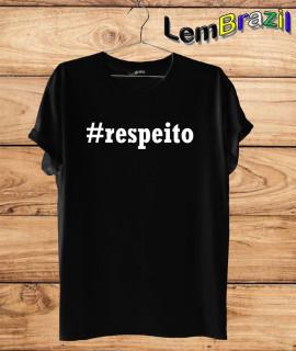 Camiseta Respeito LemBrazil. Camiseta 100% Algodão personalizada com Impressão Digital garantindo maior durabilidade e conforto!