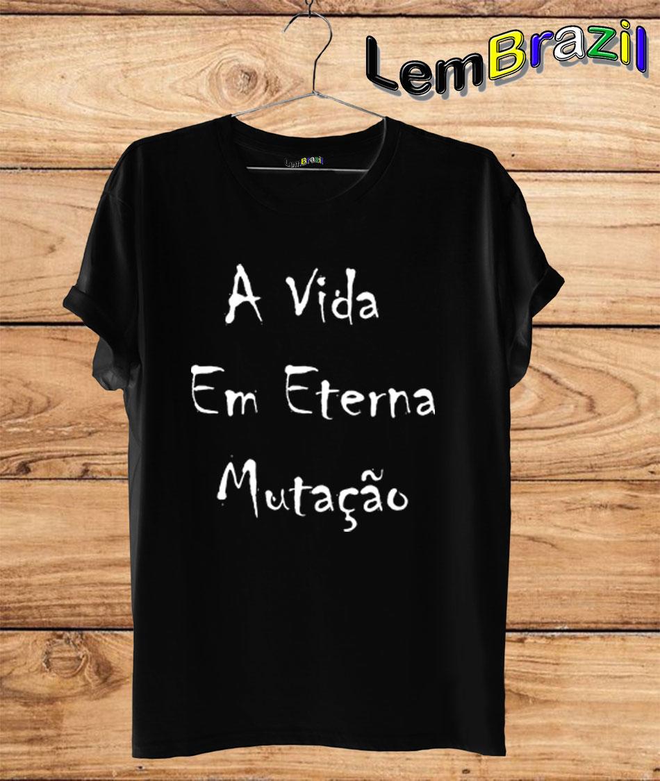 Camiseta A Vida Em Eterna Mutação LemBrazil